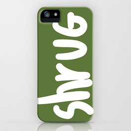 just shrug iPhone Case