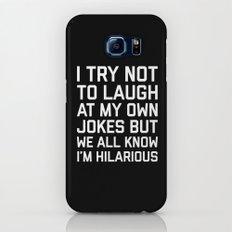 Laugh Own Jokes Funny Quote Galaxy S6 Slim Case