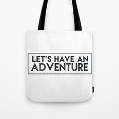 LET'S HAVE AN ADVENTURE - Black and White Adventure Inspirational Quote Text Tote Bag