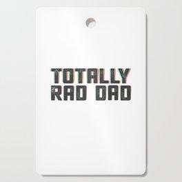 Totally Rad Dad in 3D Cutting Board