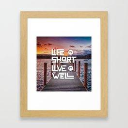 Life is short Live it well - Sunset Lake Framed Art Print