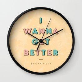 I Wanna Get Better Wall Clock