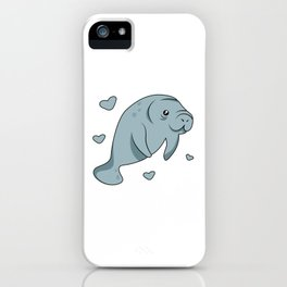 I Just Freakin Love Manatees Okay iPhone Case