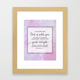 Great Delight - Zephaniah 3:17 Framed Art Print