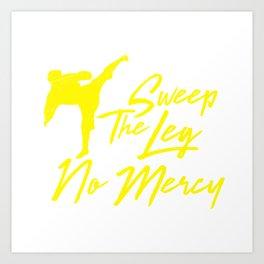 Sweep the leg no mercy karate martial arts t shirt Art Print