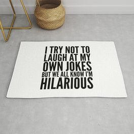 I TRY NOT TO LAUGH AT MY OWN JOKES Rug