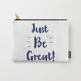 Just Be Great! Ink Carry-All Pouch