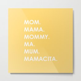MOM yellow Metal Print
