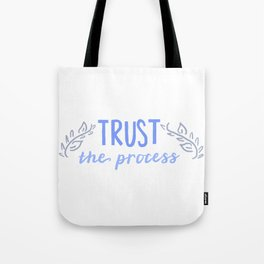 trust the process Tote Bag