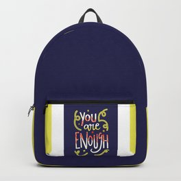 You Are Enough Quote Art - Blue, Orange, White and Green Backpack