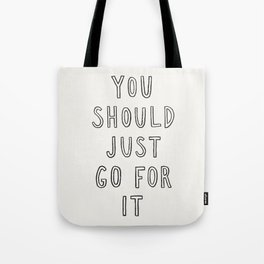 Just Go For It Tote Bag