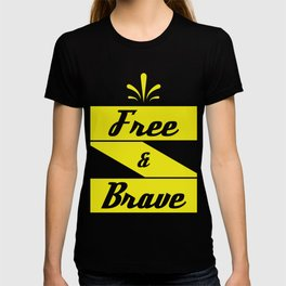 """Free and Brave"" tee design. Cool and attractive gift perfect for your family and friends!  T-shirt"