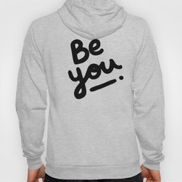 Be You Hoody