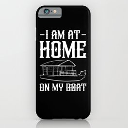 Houseboat Home Boating Captain Houseboater Gift iPhone Case