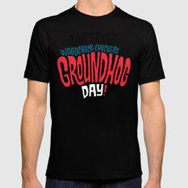 It's Groundhog Day! T-shirt
