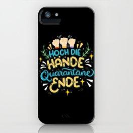 Hoch Die Hände Quarantäne Ende iPhone Case