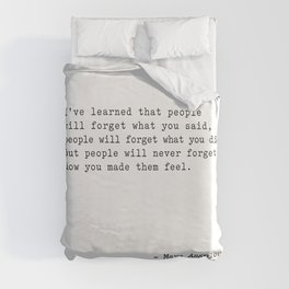 Maya Angelou I've Learned that people will forget Duvet Cover