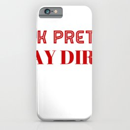 Play Dirty iPhone Case