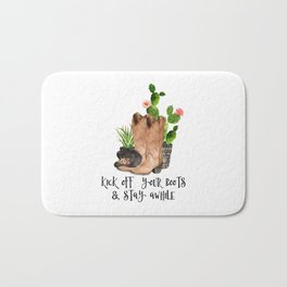 Kick Off Your Boots & Stay Awhile Bath Mat