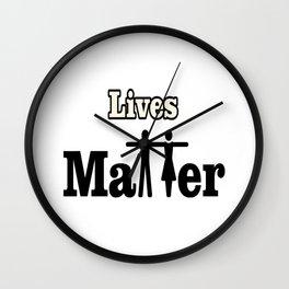 Lives Matter Wall Clock