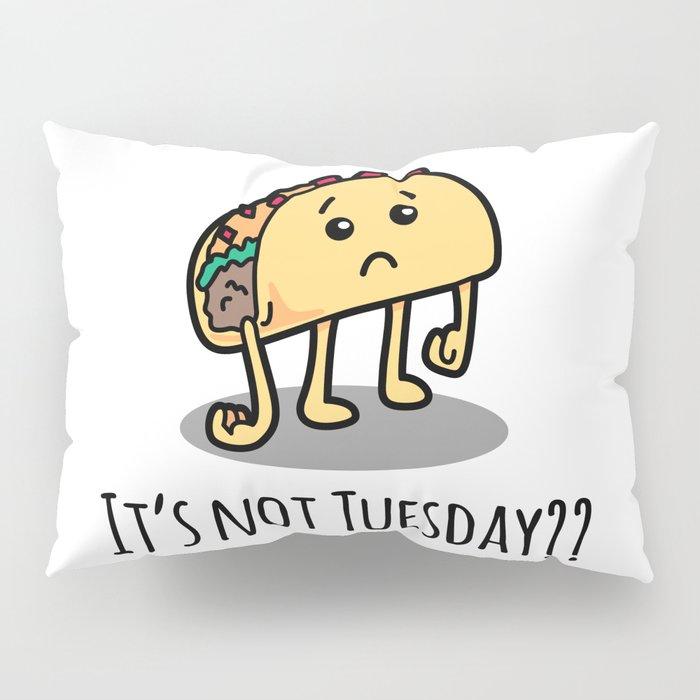 Not Taco Tuesday Pillow Sham