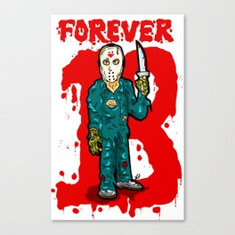 Jason Vorhees just won't stop...  EVER!  Friday the 13th is ETERNAL! Canvas Print