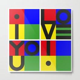 i LOVE YOU ! Metal Print