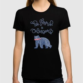 Be Strong and Courageous- Bear  T-shirt