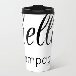 Hello champagne Travel Mug