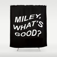 nicki Shower Curtains featuring MILEY, WHAT'S GOOD? // QUOTE by grlpower