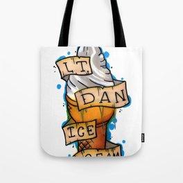 Lt. Dan Ice Cream! Tote Bag