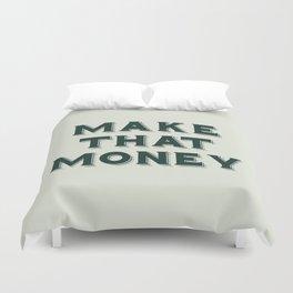 Make That Money - Motivate Duvet Cover