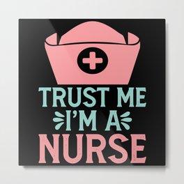 I'm a Nurse Gift Metal Print