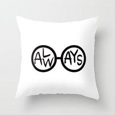 ALWAYS. Throw Pillow