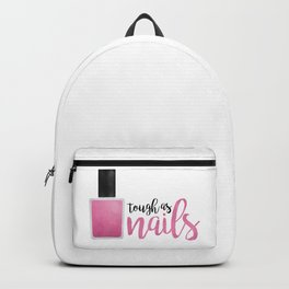 Tough As Nails Backpack