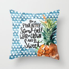 Be A Pineapple by Misty Diller Throw Pillow