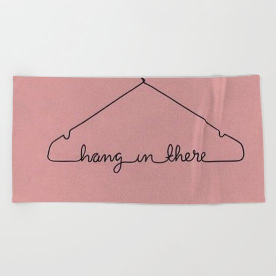 Hang In There. Beach Towel