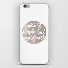 Make it Simple but Signficant iPhone Skin