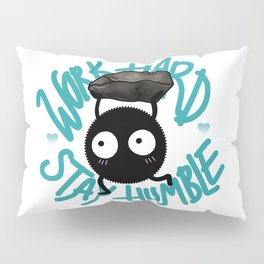 SOOT SPRITE - Work Hard, Stay Humble Pillow Sham