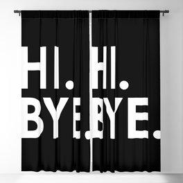 Hi. Bye. Blackout Curtain