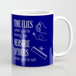Time Flies & Measure Spiders Coffee Mug