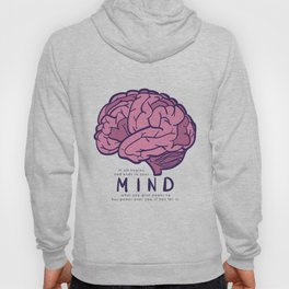 It all begins and ends in your mind. What you give power to has power over you, if you let it. Hoody