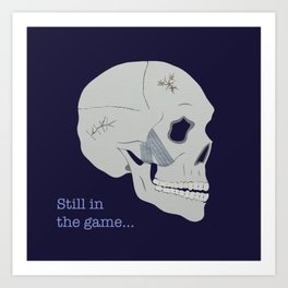 Still in the game Art Print