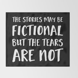 The Stories May Be Fictional But The Tears Are Not - Inverted Throw Blanket
