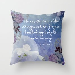He Was The Bow, I The Strings Throw Pillow