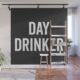 Day Drinker Funny Quote Wall Mural