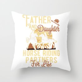 Father And Daughter Horse Riding Partners For Life Throw Pillow