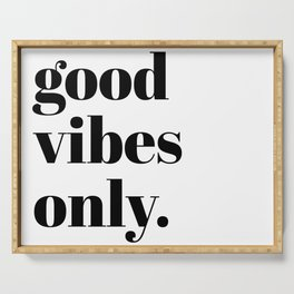 good vibes only II Serving Tray