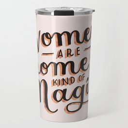 Women are Some Kind of Magic - The Princess Saves Herself in This One Travel Mug