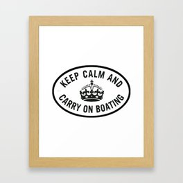 Keep Calm and Carry on boating Framed Art Print